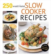 250 must-have slow cooker recipes | Paperback Book