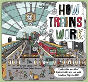 Lonely Planet Kids - How Trains Work | Hardback Book