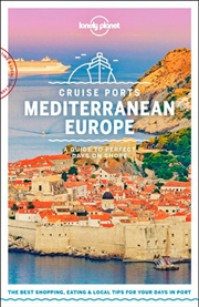 Lonely Planet Cruise Ports Mediterranean Europe Travel Guide | Paperback Book