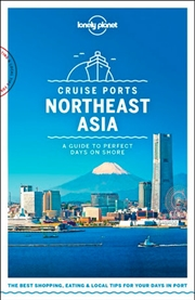 Lonely Planet Cruise Ports Northeast Asia Travel Guide | Paperback Book