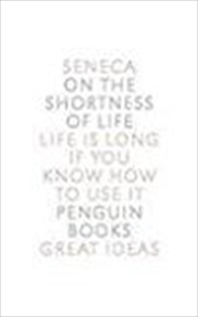 Great Ideas On The Shortness Of Life (penguin Great Ideas)