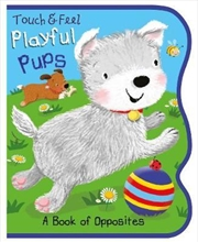 Touch And Feel Eva Pup Opposites   Paperback Book