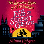 The End Of Sunset Grove : The Lavender Ladies Detective Agency No. 3 | Audio Book