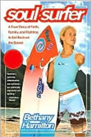 Soul Surfer: A True Story Of Faith, Family, And Fighting To Get Back On The Board   Paperback Book