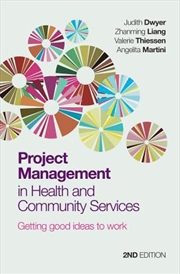 Project Management In Health And Community Services: Getting Good Ideas To Work | Paperback Book