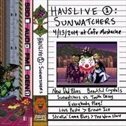 Hauslive 1 - Sunwatchers At Cafe Mustache | Cassette