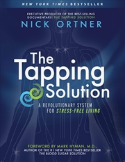 The Tapping Solution: A Revolutionary System for Stress-Free Living | Paperback Book