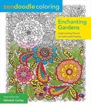 Enchanting Gardens: Zendoodle Colouring | Paperback Book