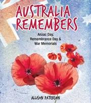 Australia Remembers - Anzac Day, Remembrance Day & War Memorials