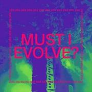 Must I Evolve | Vinyl