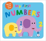 My First Numbers: Touch & Feel