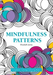 Mindfulness Patterns/ Playing With Patterns/ Harmony - Completely Calming Colouring Book 4 | Paperback Book