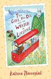 Girl, the Dog and the Writer in Lucerne (The Girl, the Dog and the Writer, #3)