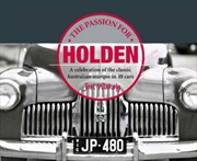 Passion for Holden A Celebration Of The Classic Australian Marque In 48 Cars | Paperback Book