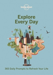 Lonely Planet - Explore Every Day - 365 daily prompts to refresh your life | Paperback Book