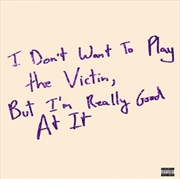 I Dont Want To Play The Victim