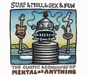 Surf And Mull And Sex And Fun - Classic Recordings Of Mental As Anything | Vinyl