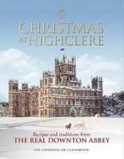 Christmas At Highclere - Recipes and traditions from the real Downton Abbey | Hardback Book