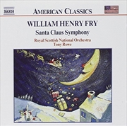 William Henry Fry - Santa Claus Symphony | CD