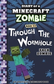 Diary of a Minecraft Zombie #22: Through the Wormhole | Paperback Book