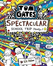 Tom Gates #17: Spectacular School Trip (Really) | Paperback Book