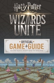 Wizards Unite: Official Game Guide (Harry Potter) | Paperback Book