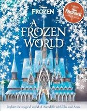 A Frozen World (Disney Frozen) | Hardback Book