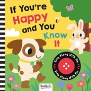 If You're Happy and You Know It : Sing Along With Me | Hardback Book