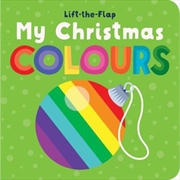 Lift the Flap My First Christmas Colours | Hardback Book