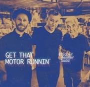 Get That Motor Runnin | Vinyl