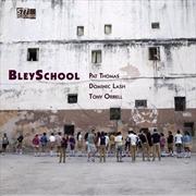 Bleyschool   Vinyl