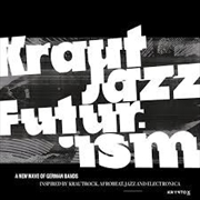 Presents Kraut Jazz Futurism | Vinyl