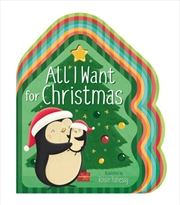 All I Want For Christmas | Hardback Book