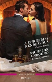 A Christmas Rendezvous/Bachelor Unbound | Paperback Book