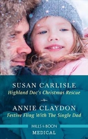 Highland Doc's Christmas Rescue / Festive Fling with the Single Dad | Paperback Book