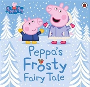 Peppa Pig Peppa's Frosty Fairy Tale | Paperback Book