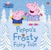 Peppa Pig: Peppa's Frosty Fairy Tale | Paperback Book