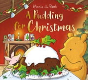 Winnie-the-Pooh : A Pudding For Christmas | Hardback Book
