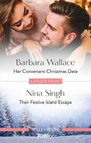 Her Convenient Christmas Date / Their Festive Island Escape | Paperback Book