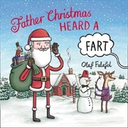 Father Christmas Heard A Fart   Paperback Book