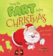 Twas The Fart Before Christmas | Hardback Book