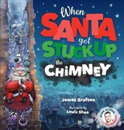 When Santa Got Stuck in the Chimney | Hardback Book