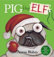 Pig The Elf: With Tree Topper | Hardback Book