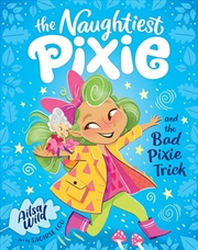 Naughtiest Pixie and the Bad Pixie-Trick | Paperback Book
