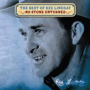 Best Of Reg Lindsay - No Stone Unturned | CD