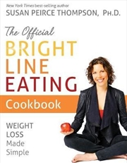 Official Bright Line Eating Cookbook : Weight Loss Made Simple | Hardback Book