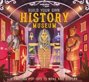 Lonely Planet Kids - Build Your Own History Museum | Hardback Book