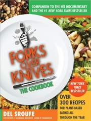 Forks Over Knives?the Cookbook: Over 300 Recipes For Plant-based Eating All Through The Year | Paperback Book