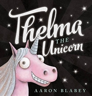 Thelma The Unicorn With Unicorn Horn (novelty) | Paperback Book