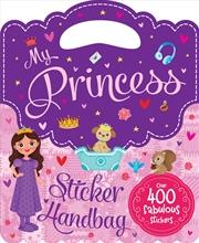 My Princess Sticker Handbag Book | Paperback Book